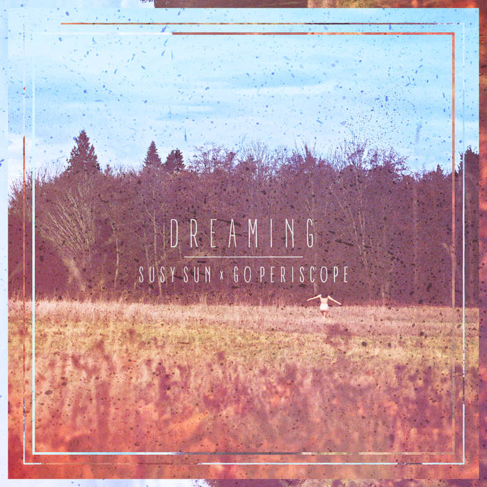 Dreaming (feat. Susy Sun) cover art