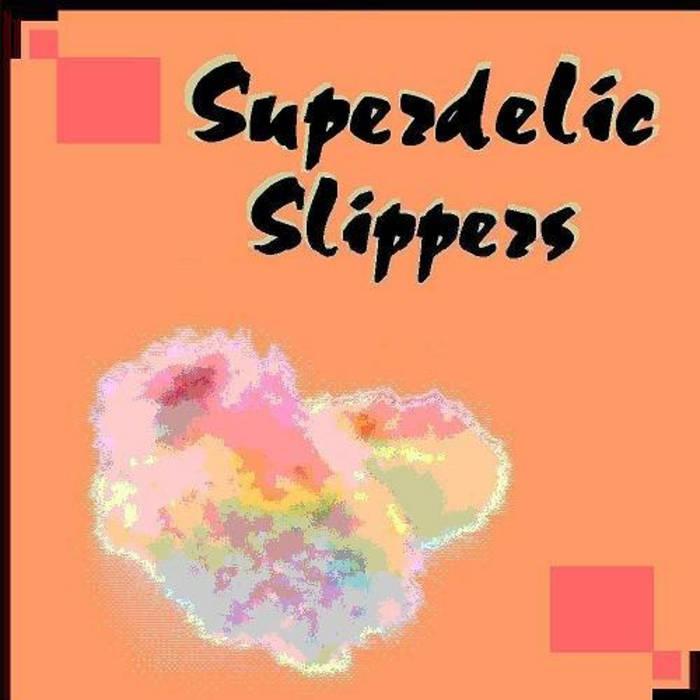 Superdelic Slippers cover art