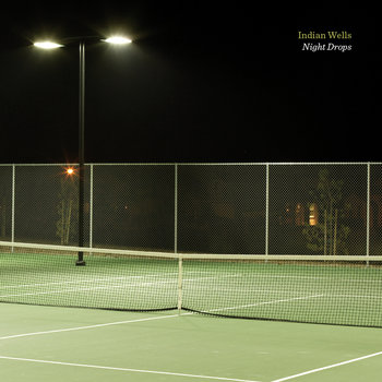Indian Wells - Night Drops cover art