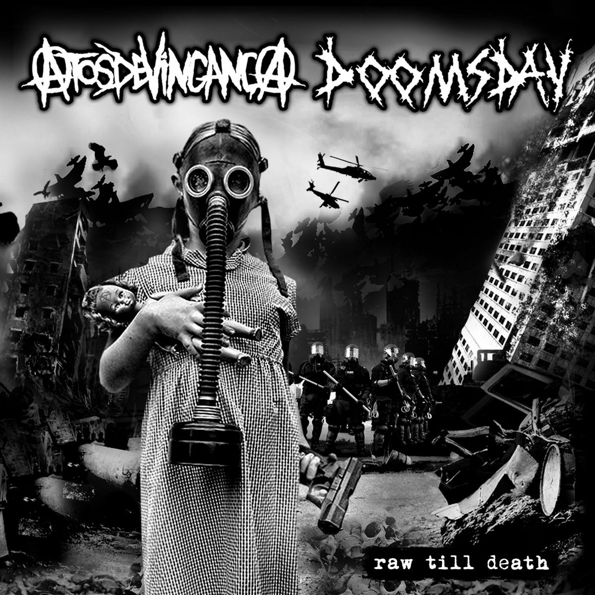 Atos de Vingança, doomsday, raw till death