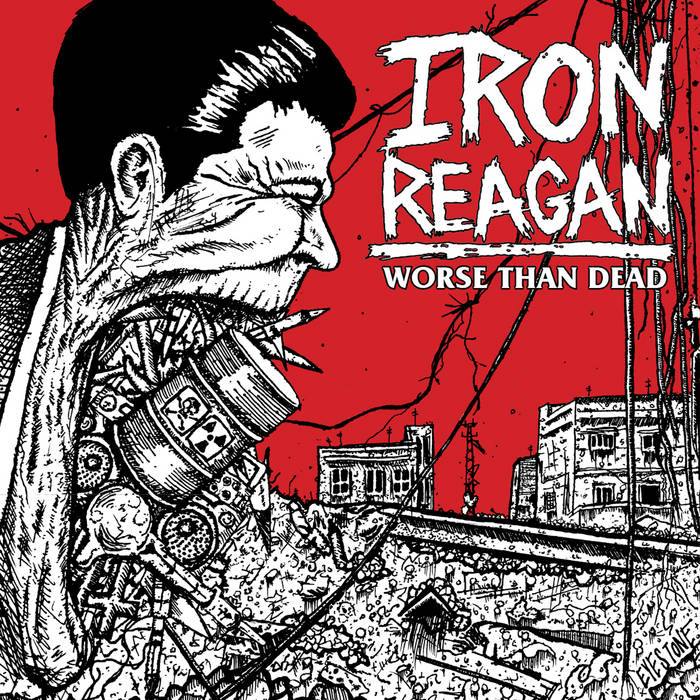 IRON REAGAN 'Worse Than Dead' (A389-124) cover art