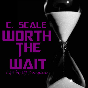 Worth The Wait C&S by DJ Discipline cover art