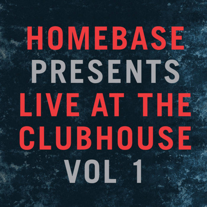 HomeBase Presents Live At The Clubhouse Vol. 1 cover art