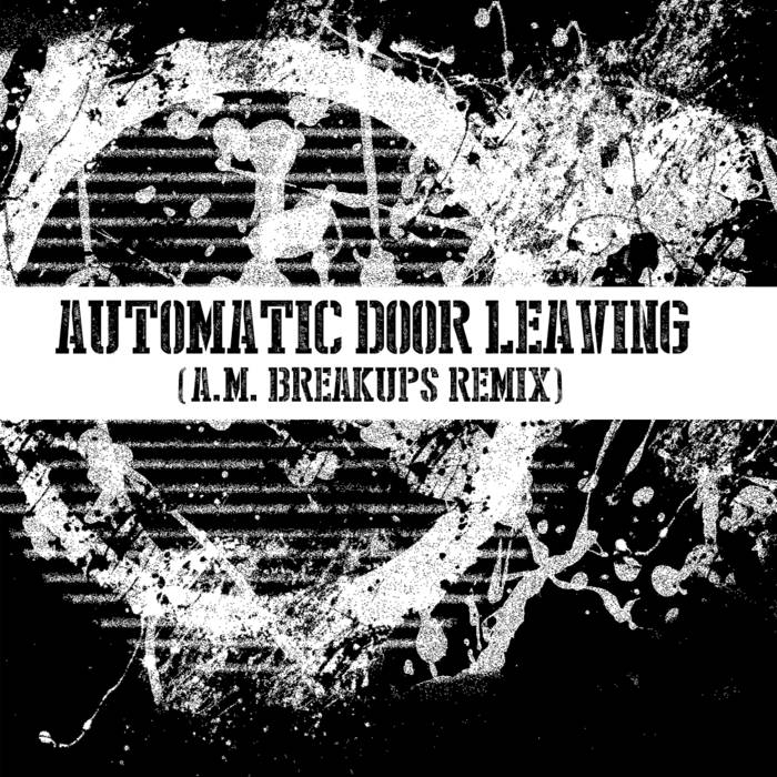 Automatic Door Leaving (A.M. Breakups Remix) cover art