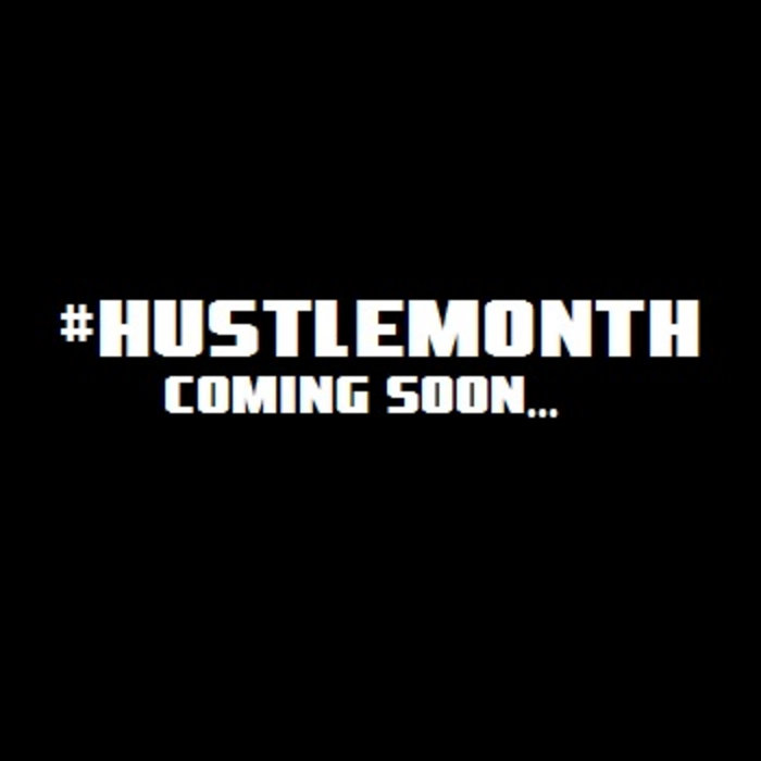 #Hustlemonth cover art