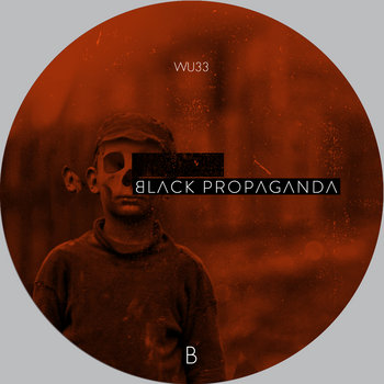 Black Propaganda - Reconstructed Part I - WU033 cover art