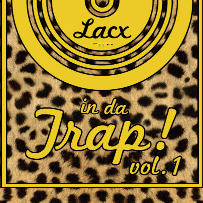 LACX - In Da Trap! Vol. 1 Compilation cover art