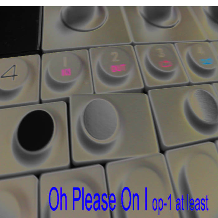 Oh Please On I op-1 at least cover art