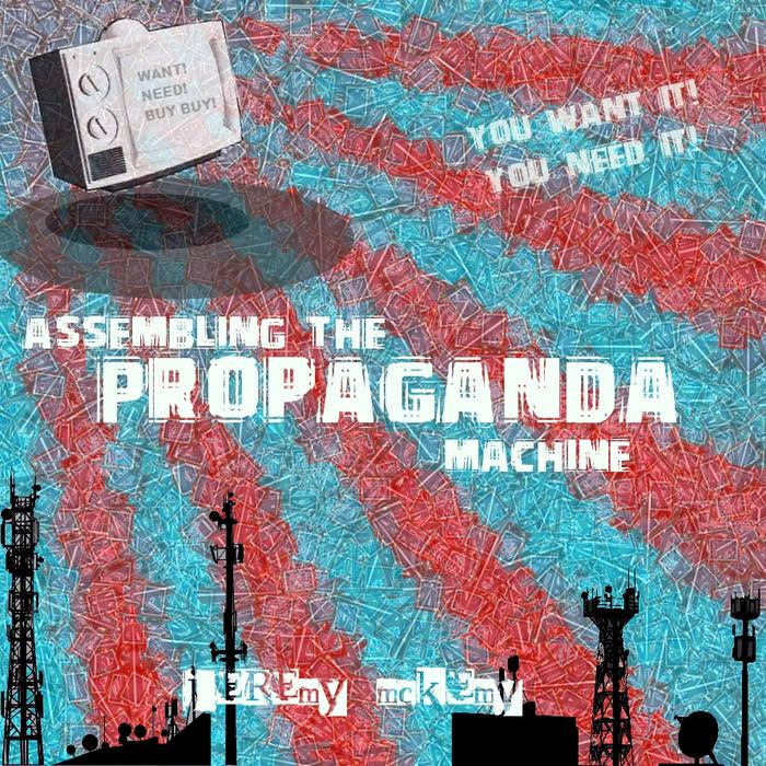 Assembling The Propaganda Machine cover art