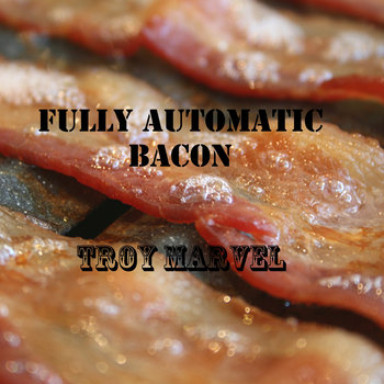 Fully Automatic Bacon cover art