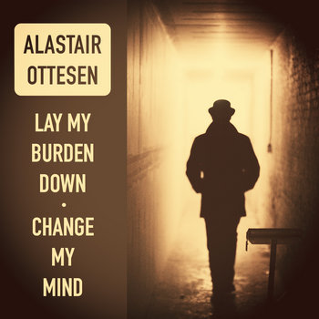 """Lay My Burden Down"" b/w ""Change My Mind"" cover art"