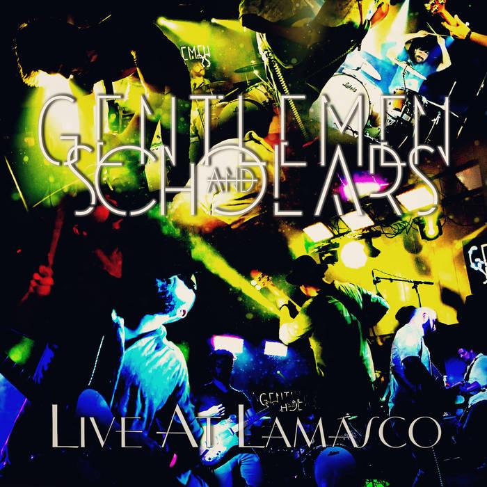 Gentlemen and Scholars: Live At Lamasco cover art