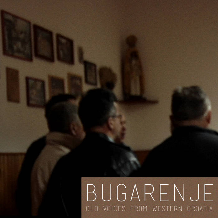 BUGARENJE • old voices from Western Croatia cover art