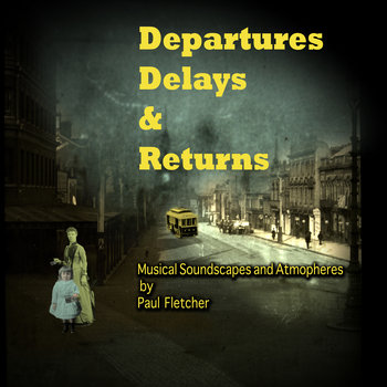 Departures,Delays&Returns_Musical Soundscapes and Atmospheres cover art