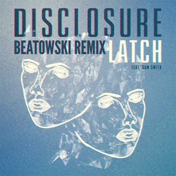 Disclosure - Latch feat. Sam Smith (Beatowski Remix) cover art