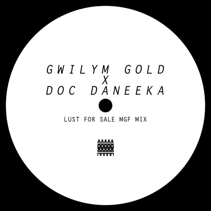Gwilym Gold x Doc Daneeka - Lust For Sale MGF Mix cover art