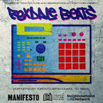 Manifesto, Today's Future Sound and Neighborhood Art Network Present Rexdale Beats cover art