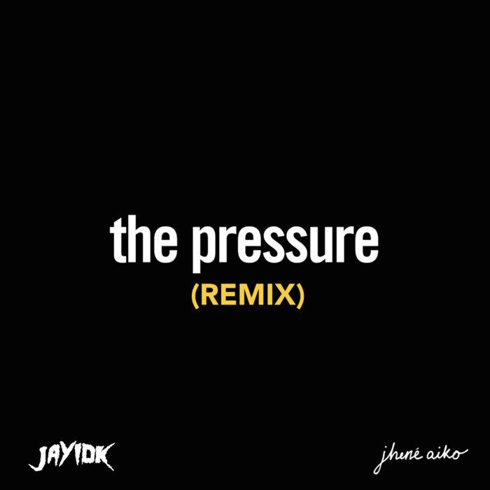 Jhene Aiko - The Pressure Ft Jay IDK cover art