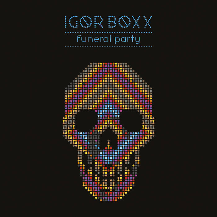 Igor Boxx Funeral Party EP cover art