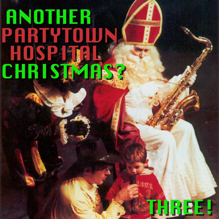 Another Partytown Hospital Christmas? Three! cover art