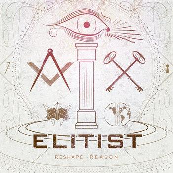 Elitist - Reshape Reason (2012)