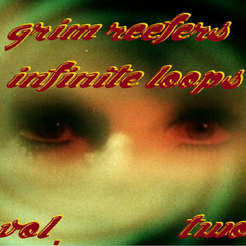 Grim Reefers Infinite Loops Vol.2 cover art