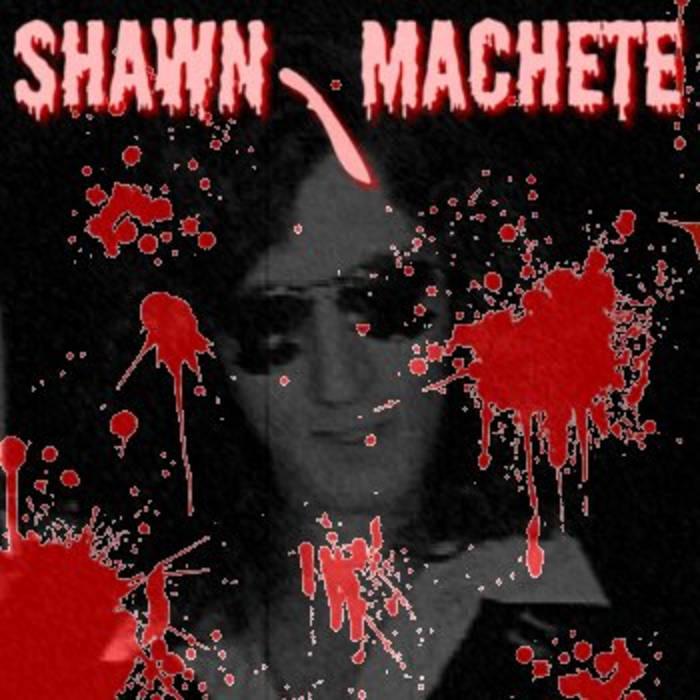 Shawn Machete cover art