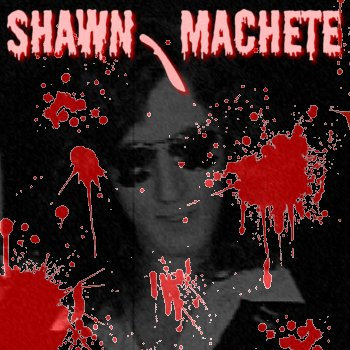 Shawn Machete cover art