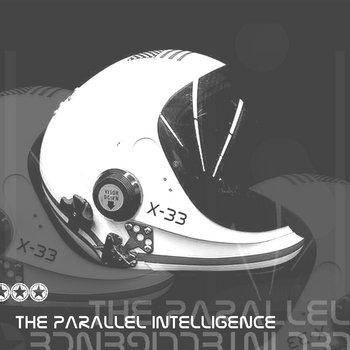 X-33 - The Parallel Intelligence EP (2012) cover art