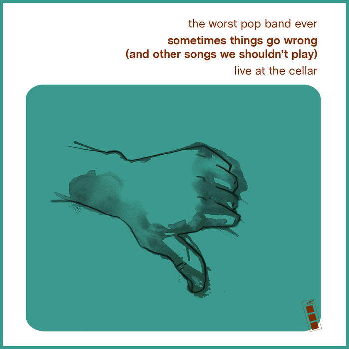 Sometime Things Go Wrong (and other songs we shouldn't play) cover art