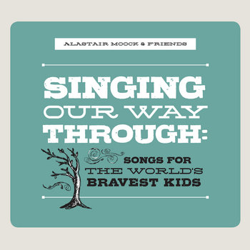 Singing Our Way Through: Songs for the World's Bravest Kids cover art