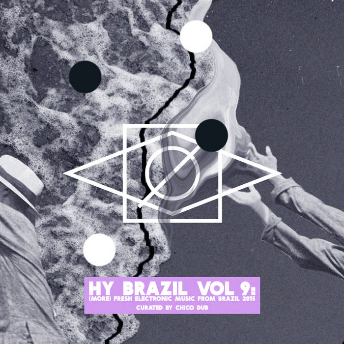 Hy Brazil Vol 9: (More) Fresh Electronic Music From Brazil 2015 cover art
