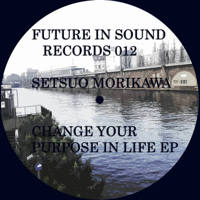 Setsuo Morikawa - Change Your Purpose In Life EP [FISR 012] cover art
