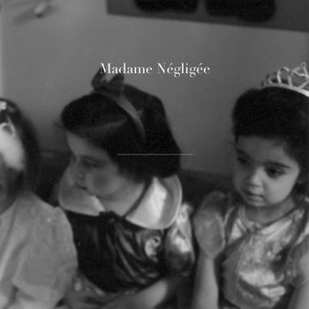 Madame Négligée cover art