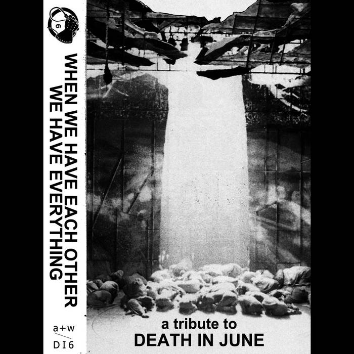 When We Have Each Other We Have Everything - a tribute to Death In June cover art