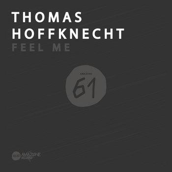 "Thomas Hoffknecht _ "" Feel Me "" _ Amazone 61 cover art"