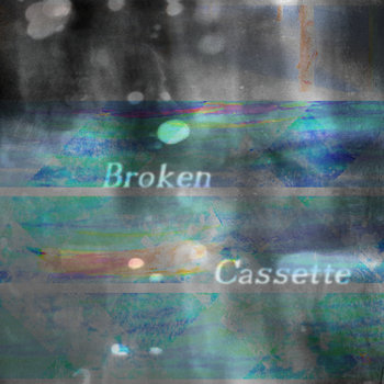 Broken Cassette cover art