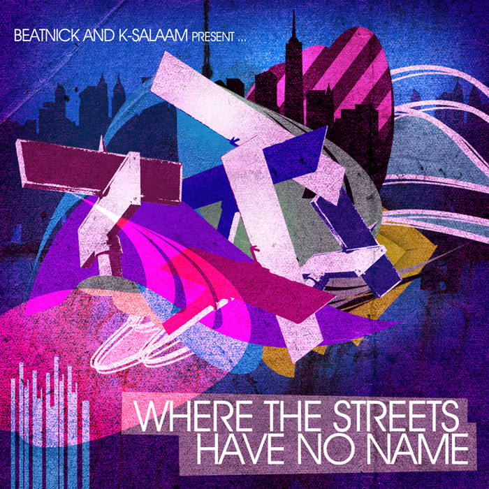 Beatnick & K-Salaam Present - Where The Streets Have No Name cover art