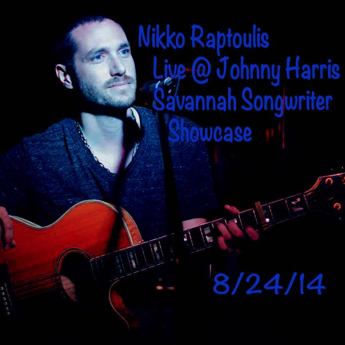 Nikko Raptoulis - Live for Savannah Songwriter Series (8/24/14) cover art