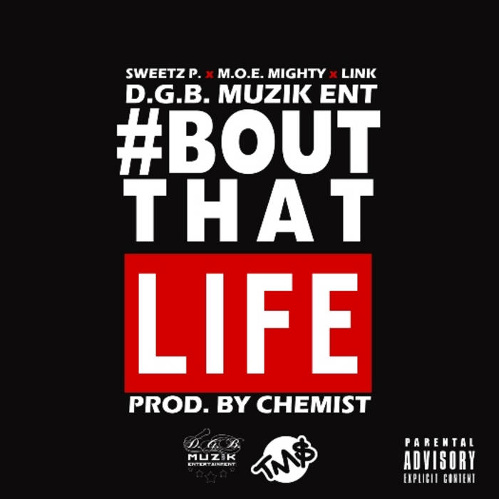 Bout That Life (Feat. Sweetz P., M.O.E. Mighty & LINK) cover art