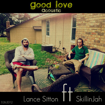 """Good Love"" Ft SkillinJah (Acoustic) cover art"
