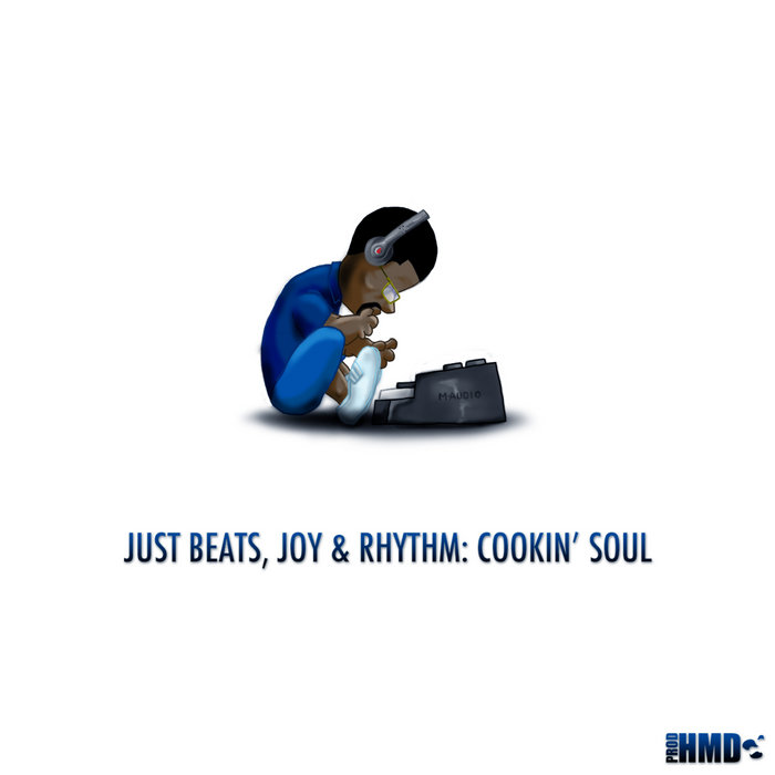 Just Beats, Joy, and Rhythm: Cookin' Soul cover art