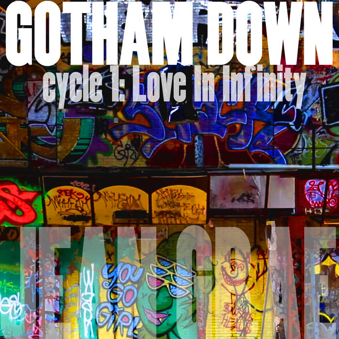 Gotham Down: cycle 1:Love In Infinity (Lo-Fi) cover art