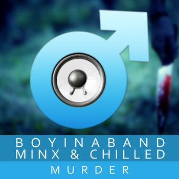 Murder ft. Minx & Chilled cover art