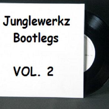 JungleWerkz Bootlegs Vol. 2 cover art