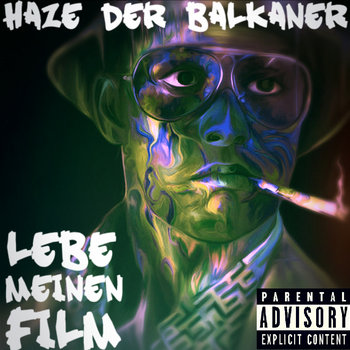Haze der Balkaner - Lebe meinen Film prod. by IV Beats cover art