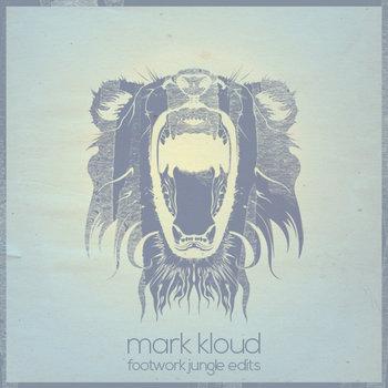 Mark Kloud - Footwork Jungle Edits cover art
