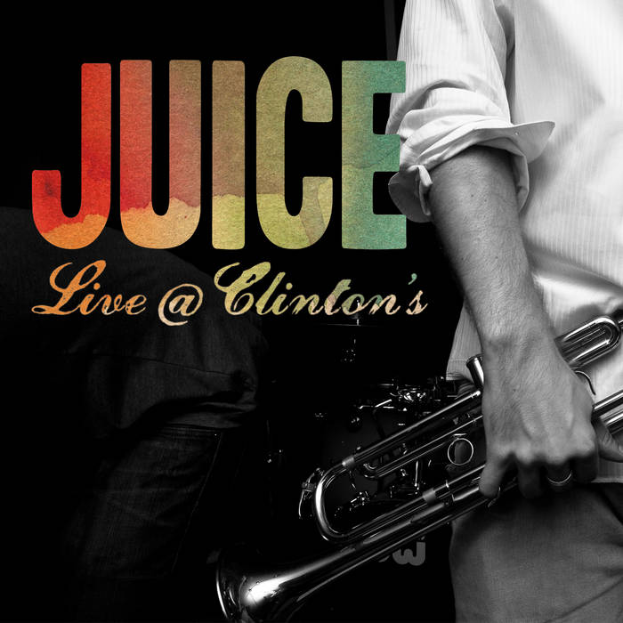 Juice Live at Clinton's cover art