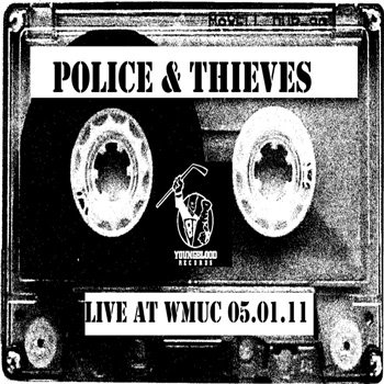 POLICE & THIEVES LIVE @ WMUC 05.01.11 cover art