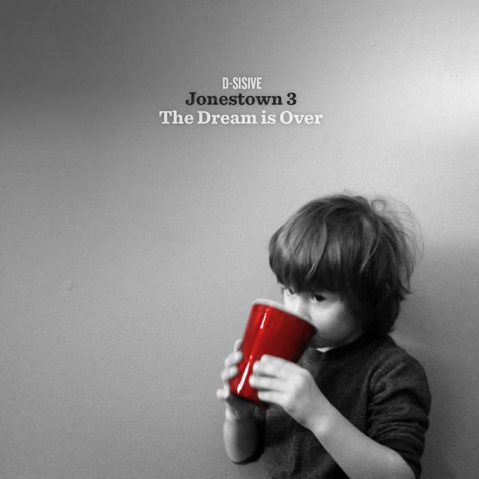 Jonestown 3.The Dream Is Over [2012] cover art